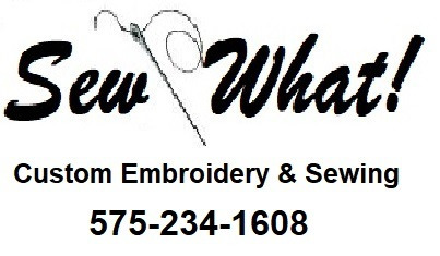 Sew What! Custom Embroidery and Sewing 575-234-1608